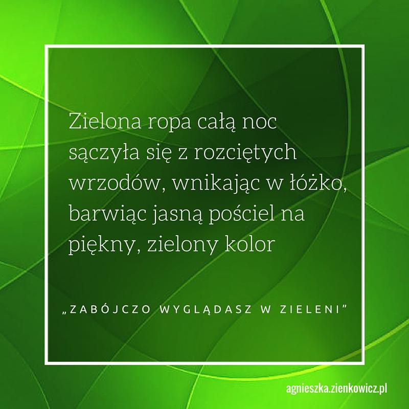 Zabójczo wyglądasz w zieleni