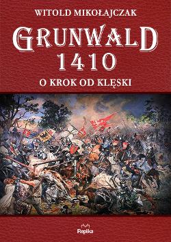 Grunwald 1410. O krok od klęski