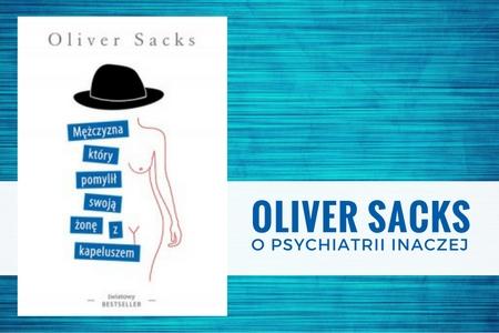 Oliver Sacks Mężczyzna który pomylił swoją żonę z kapeluszem